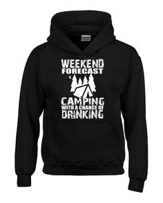 Weekend Forecast Camping With A Chance Of Drinking - Hoodie