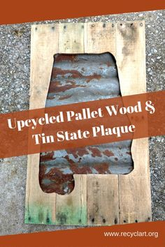 I made this Upcycled State Plaque using pallet wood and aged corrugated tin roofing. I upcycled more pallet wood for bracing material. Additional materials include pallet wood recycled and aged sheet metal roofing reused wood as bracing for the Corrugated Tin, Corrugated Roofing, Tin Roofing, Recycled Pallets, Recycled Wood, Wood Pallets, Pallet Wood, Pallet Projects Signs, Pallet Ideas