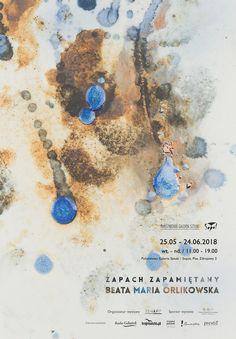 """Beata Maria Orlikowska """"Zapach Zapamiętany""""  25 maja - 24 czerwca 2018; Państwowa Galeria Sztuki w Sopocie"""