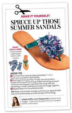 Summer Sandal - InStyle DIY - I was thinking that if you not a thong sandal person like myself this could actually be used in a number of different ways for other accessories, I was thinking a scarf, bracelet, to update a dress or tank top by creainge a funky spaghetti strap on one side, shoe ankle straps, other thin strapped sandals, etc...