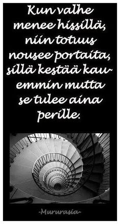When a lie takes the elevator, the truth takes the stairs. It takes more time, but always ends up there. Finnish Words, Take The Stairs, Keep Going, Elevator, Mood Boards, Wisdom, Thoughts, Sayings, Quotes