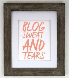 Blog Sweat and Tears 8x10 Print