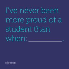 What makes you a proud teacher?