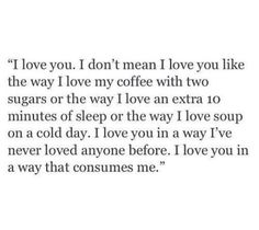 """When I say"""" I love you"""" I say it with all meaning and feelings attached  to it!"""