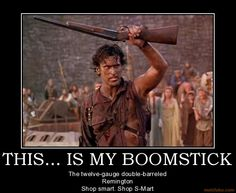 S-Mart's top of the line.      #armyofdarkness  #ash  #boomstick