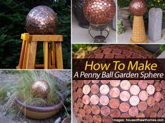 """""""Spray the ball with glowing spray paint, then add the pennies.  It will make a great evening walk way and cost no energy!""""  Refurbish an old gazing ball . . . brighten up the pennies from time to time with copper polish."""
