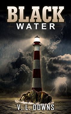 Black Water - Kindle edition by V.L. Downs. Mystery, Thriller & Suspense Kindle eBooks @ Amazon.com.