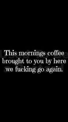 Funny Sayings Coffee Humor 23 Ideas Funny Quotes, Life Quotes, Hair Quotes, Sarcastic Quotes, Mom Quotes, Qoutes, Was Ist Pinterest, I Love Coffee, Coffee Coffee