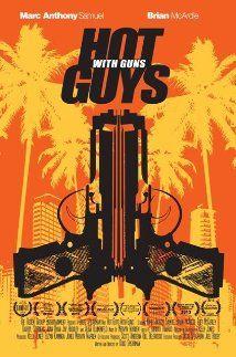 Hot Guys with Guns (2013)