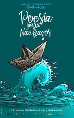 """Cartel de la quinta edición del Festival """"Poesía para Naufragos""""que se celebra en Cuenca (Spain) los días 4 y 5 de Noviembre de 2016. Movies, Movie Posters, Poster, Illustrations, Fotografia, November, Pictures, Films, Film Poster"""