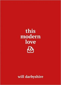 This Modern Love: Amazon.co.uk: Will Darbyshire: 9781780895727: Books