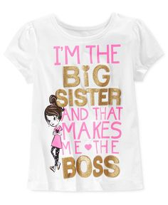 Macy's on Wondermall - Epic Threads Little Girls' Big Sister Mix & Match T-Shirt, Only at Macy's Big Sister Little Sister, Little Sisters, Little Girls, To My Daughter, Daughter Poems, Lil Sis, Baby Sister, Brother Sister, Sibling Shirts