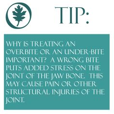 Restorative Dentistry tip: Why is treating an overbite or an under-bite important?  A wrong bite puts added stress on the joint of the jaw bone.  This may cause pain or other structural injuries of the joint