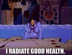 33 Skeletor Affirmations To Get You Through Even The Worst Day. Oh gosh.... I am dying...