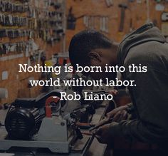 """""""Nothing is born into this world without labor. Monday Motivation, Daily Inspiration, Picture Video, Evolution, Inspirational Quotes, Guys, Mondays, Reading, World"""