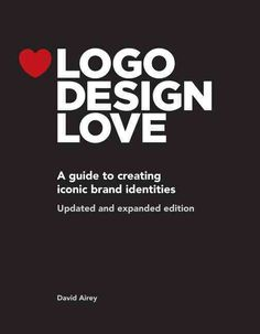 Completely updated and expanded, the second edition of David Aireys Logo Design Love contains more of just about everything that made the first edition so great: more case studies, more sketches, more