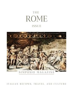 Visit Rome: the Rome issue of the Simposio magazine, Italian travel, recipes, and culture. Slow Travel, Rome Travel, Ancient Rome, Ancient Greece, Beautiful Words, Beautiful Places, Meaningful Conversations, Secret Places, Nymph