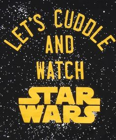 Cuddle & Star Wars?!....come on!