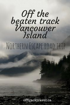 Off the beaten track Vancouver Island: Northern Escape Road Trip Vancouver Travel, Vancouver Island, Visit Vancouver, Places To Travel, Places To Visit, Canadian Travel, Canadian Rockies, Blog Voyage, British Columbia