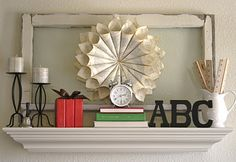 "A Diamond in the Stuff: A Year Of Mantels. Have to remember this site! This mantel is a ""Back to school"" mantel. So cute"