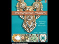 Home Book Review: Dimensional Bead Embroidery: A Reference Guide to Techniques (Lark Jewelry  Be.