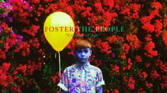 """Foster the People - """"Coming of Age"""""""