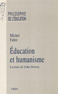 Education et humanisme. Lecture de John Dewey