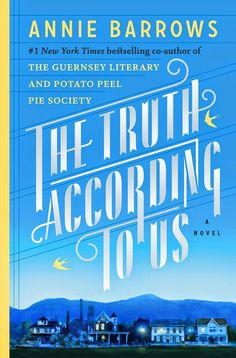 Book Review and Sneak Preview of The Truth According To Us by Annie Barrows. I give this historic family fiction 2/5 stars. Reviewing for NetGalley and Random House.