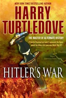 "Read ""Hitler's War The War That Came Early, Book One"" by Harry Turtledove available from Rakuten Kobo. A stroke of the pen and history is changed. In British prime minister Neville Chamberlain, determined to avoid war. Sci Fi Novels, Sci Fi Books, Books To Buy, Books To Read, In The Year 2525, Harry Turtledove, British Prime Ministers, Alternate History, Fiction And Nonfiction"