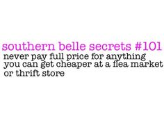 Southern belle secrets http://media-cache1.pinterest.com/upload/161285230374704040_wa2DCPfC_f.jpg jrc1122 sayings