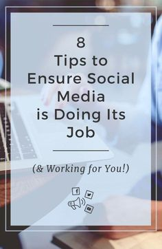Social media isn't a set it and forget it option. Use these 8 tips to make sure your social strategy is delivering continually!
