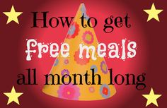 How to get free meals all month long! I can't believe so many companies offer this! #FREE is my favorite way to go!