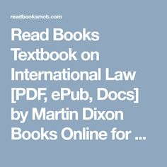"""Read Books Textbook on International Law [PDF, ePub, Docs] by Martin Dixon Books Online for Read """"Click Visit button"""" to access full FREE ebook"""