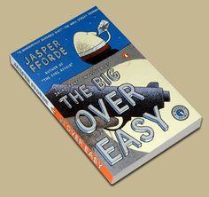 The Big Over Easy by Jasper Fforde (yes, it really is a crime novel about the murder of Humpty Dumpty)