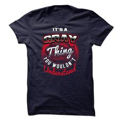 [SPECIAL] Its Gray thing, You Wouldnt Understand #jobs #tshirts #GRAY #gift #ideas #Popular #Everything #Videos #Shop #Animals #pets #Architecture #Art #Cars #motorcycles #Celebrities #DIY #crafts #Design #Education #Entertainment #Food #drink #Gardening #Geek #Hair #beauty #Health #fitness #History #Holidays #events #Home decor #Humor #Illustrations #posters #Kids #parenting #Men #Outdoors #Photography #Products #Quotes #Science #nature #Sports #Tattoos #Technology #Travel #Weddings #Women