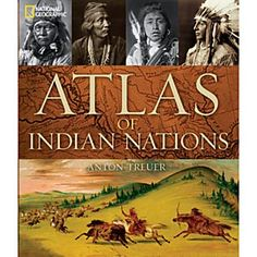 """""""Atlas of Indian Nations"""" by Anton Treuer"""