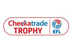 Dates Confirmed For Checkatrade Trophy