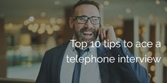 Top 10 tips to ace a telephone interview
