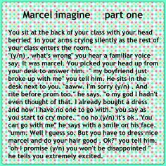 Marcel imagine part 1... Guys please comment what you think