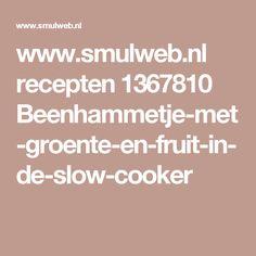 www.smulweb.nl recepten 1367810 Beenhammetje-met-groente-en-fruit-in-de-slow-cooker