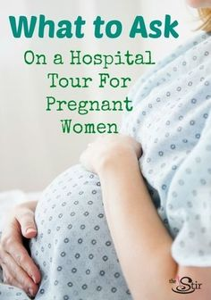 Great ideas about what pregnant women should ask on their hospital tour. Did you know no. 4?! http://thestir.cafemom.com/pregnancy/166879/8_questions_pregnant_women_should