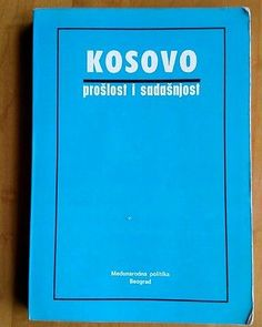 Kosovo Past and Present In Serbian 1989