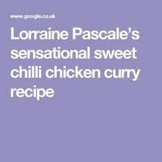 Lorraine Pascale's sensational sweet chilli chicken curry recipe