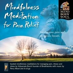 Soothe your pain with the gentle breath. A guided cd of mindfulness meditations to reduce tension and ease pain. Guided Mindfulness Meditation, Crps, Alternative Therapies, Body And Soul, Chronic Pain, Pain Relief, Booklet, Compassion, Stress