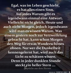 ein Bild für's Herz 'Egal was im Leben geschieht.jpg'- Eine von 162 - New Ideas Mind Thoughts, Positive Thoughts, Faith Quotes, Life Quotes, Happy Quotes, Life Motivation, Poetry Quotes, True Stories, Quotes To Live By