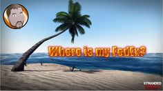 Where Is My FedEx | Stranded Deep