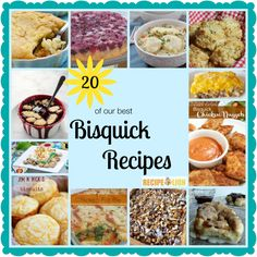 20 of Our Best Bisquick Recipes - Recipes for biscuits, cobbler, casseroles and more!