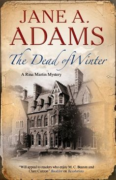"The Dead of Winter (Rina Martin Mysteries) Jane A. Adams. ""A Rina Martin Mystery - ""Against her better judgement, Rina Martin accepts an invitation to Aikensthorpe, a country house hotel with a sinister reputation. Gathered there are a collection of experts in the esoteric; their plan is to re-enact the incident in 1872 that left one man dead and another mad. Rina, unimpressed by the company and their techniques, is relieved when her friend DI MacGregor comes to rescue her."