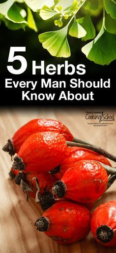5 Herbs Every Man Should Know About | Do you want to be stronger and healthier? Are you looking to increase your energy and protect yourself from disease? For hundreds of years, men have been using herbs to do just that. Here are 5 herbal powerhouses that every man should know about to improve health and vitality. | TraditionalCookingSchool.com