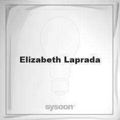 Elizabeth Laprada: Page about Elizabeth Laprada #member #website #sysoon #about